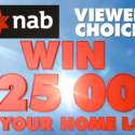 Win $25,000 off your Home Loan – NAB Viewers Choice