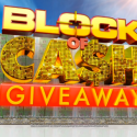 The Block of CASH Giveaway – $10,000 to be won every day